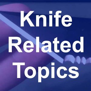 Knife Related Topics
